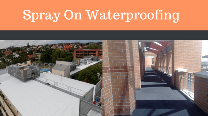 Spray On Waterproofing Melbourne